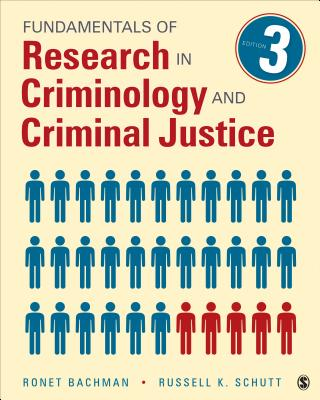 Fundamentals of Research in Criminology and Criminal Justice - Bachman, Ronet D, and Schutt, Russell K