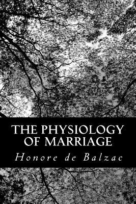 The Physiology of Marriage - De Balzac, Honore, and Wormeley, Katharine Prescott (Translated by)