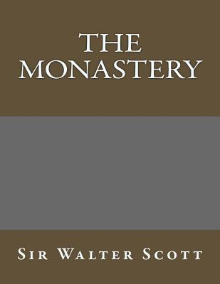 The Monastery - Scott, Walter, Sir