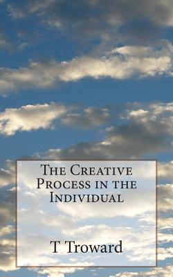 The Creative Process in the Individual - Troward, T