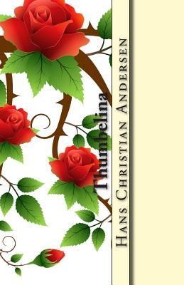 Thumbelina - Andersen, Hans Christian