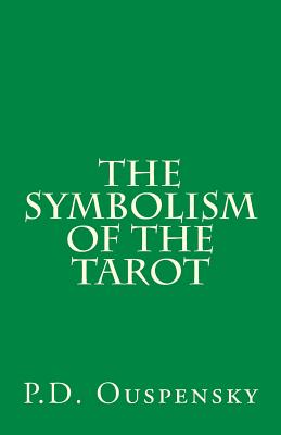 The Symbolism of the Tarot - Ouspensky, P D, and Pogossky, A L (Translated by)
