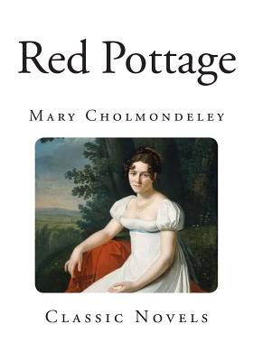 Red Pottage - Cholmondeley, Mary