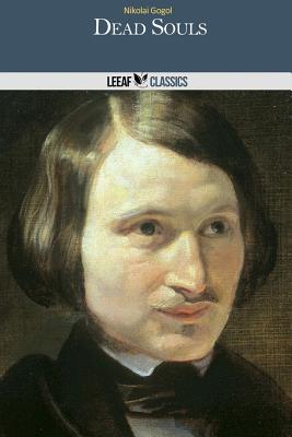 Dead Souls - Gogol, Nikolai Vasil'evich, and Hogarth, D J (Translated by)
