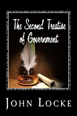 The Second Treatise of Government - Locke, John