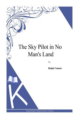 The Sky Pilot in No Man's Land - Connor, Ralph