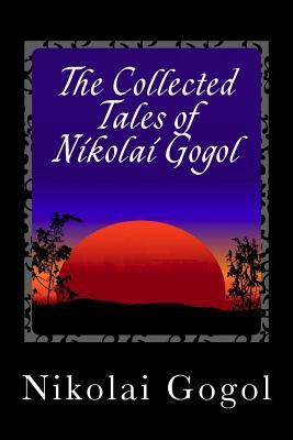 The Collected Tales of Nikolai Gogol - Gogol, Nikolai Vasil'evich
