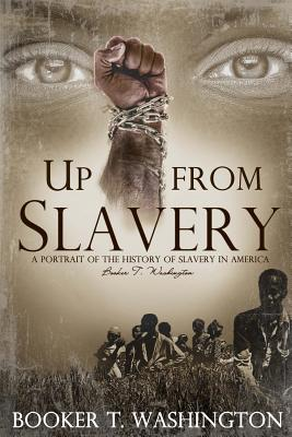 Up from Slavery: (Starbooks Classics Editions) - Washington, Booker T