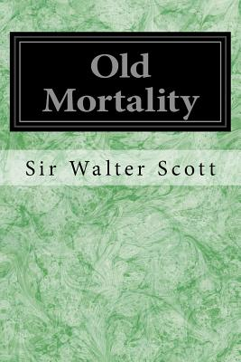 Old Mortality - Scott, Walter, Sir
