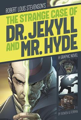 The Strange Case of Dr. Jekyll and Mr. Hyde - Stevenson, Robert Louis, and Bowen, Carl (Retold by)