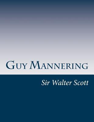 Guy Mannering - Scott, Walter, Sir