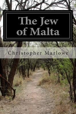 The Jew of Malta - Marlowe, Christopher, Professor