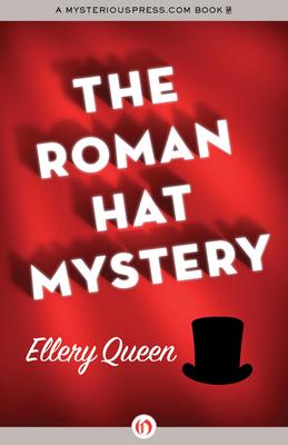 The Roman Hat Mystery - Queen, Ellery, Jr.