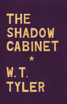 The Shadow Cabinet - Tyler, W T