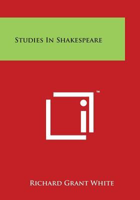 Studies in Shakespeare - White, Richard Grant