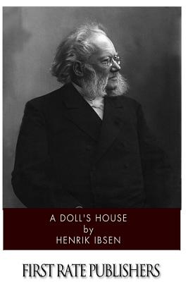 A Doll's House - Ibsen, Henrik, and Archer, William (Translated by)