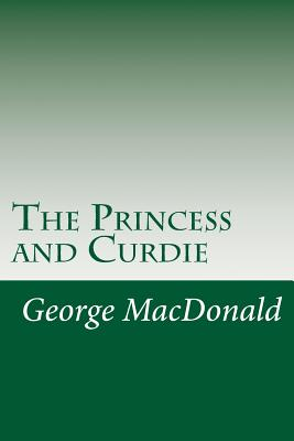 The Princess and Curdie - MacDonald, George