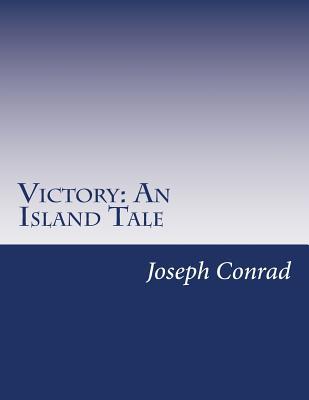 Victory: An Island Tale - Conrad, Joseph
