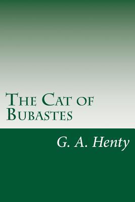 The Cat of Bubastes - Henty, G a