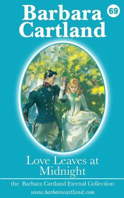 Love Leaves at Midnight - Cartland, Barbara