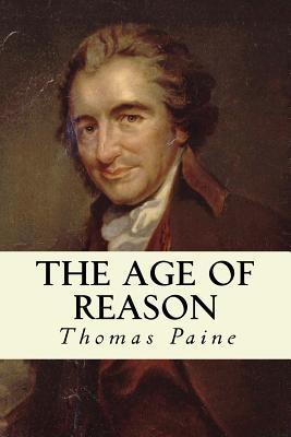 The Age of Reason - Paine, Thomas