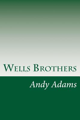 Wells Brothers - Adams, Andy