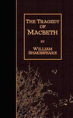 The Tragedy of Macbeth - Shakespeare, William