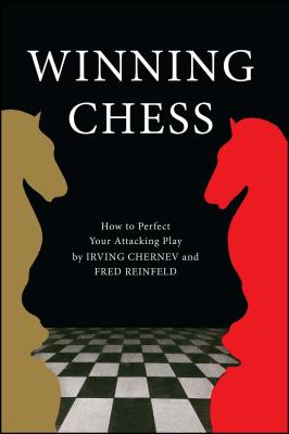 Winning Chess - Chernev, Irving, and Reinfeld, Fred