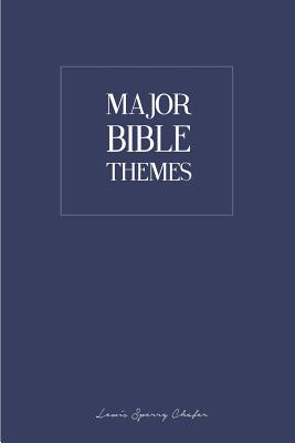 Major Bible Themes - Chafer, Lewis Sperry