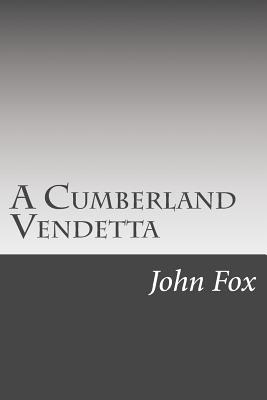 A Cumberland Vendetta - Fox, John