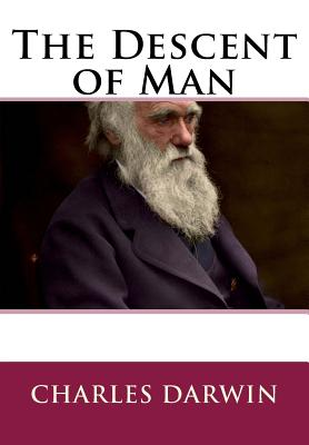 The Descent of Man - Darwin, Charles, Professor