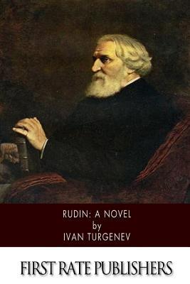Rudin - Turgenev, Ivan Sergeevich, and Garnett, Constance (Translated by)