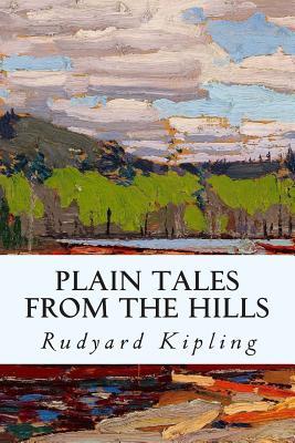 Plain Tales from the Hills - Kipling, Rudyard