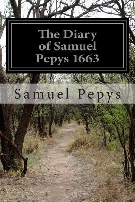The Diary of Samuel Pepys 1663 - Pepys, Samuel