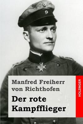 Der Rote Kampfflieger - Von Richthofen, Manfred Freiherr