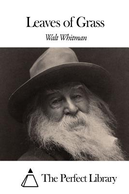 Leaves of Grass - Whitman, Walt, and The Perfect Library (Editor)