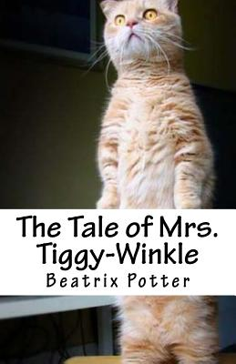 The Tale of Mrs. Tiggy-Winkle - Potter, Beatrix