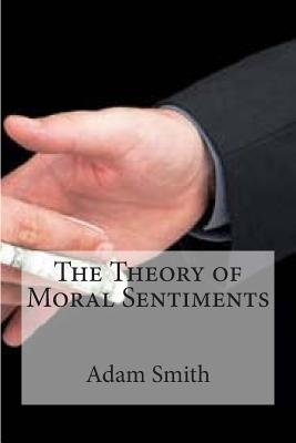 The Theory of Moral Sentiments - Smith, Adam, and Bracho, Raul (Editor)