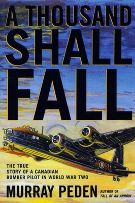 A Thousand Shall Fall - Peden, Murray, and Eaker, Ira C (Foreword by), and Dixon, Robert J (Foreword by)