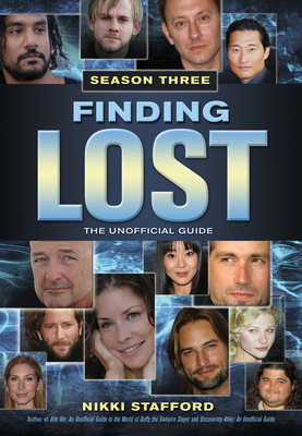 Finding Lost, Season Three: The Unofficial Guide - Stafford, Nikki