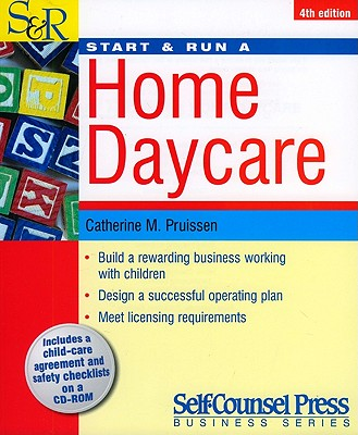 Start and Run a Home Daycare - Pruissen, Catherine M