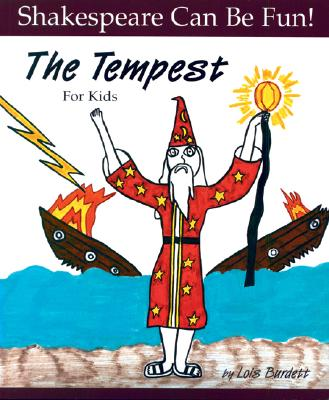 The Tempest for Kids - Burdett, Lois, and Shakespeare, William