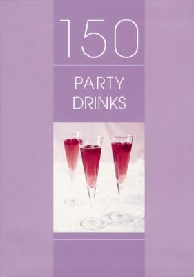 150 Party Drinks - Whitecap Books