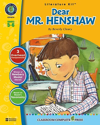 A Literature Kit for Dear Mr. Henshaw, Grades 5-6 - Goyetche, Marie-Helen, and Cleary, Beverly