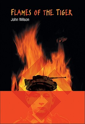 Flames of the Tiger - Wilson, John