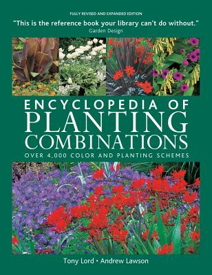Encyclopedia of Planting Combinations - Lord, Tony, and Lawson, Andrew (Photographer)
