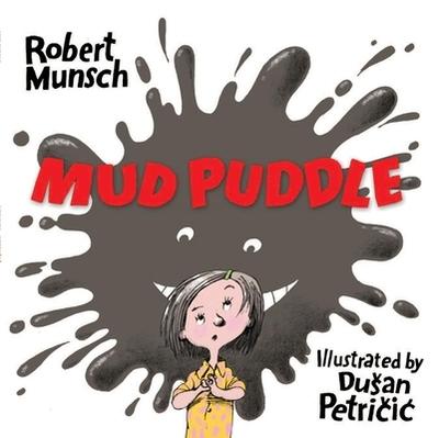 Mud Puddle - Munsch, Robert N