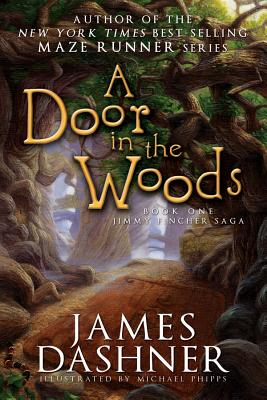 A Door in the Woods - Dashner, James
