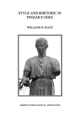 Style and Rhetoric in Pindar's Odes - Race, William H