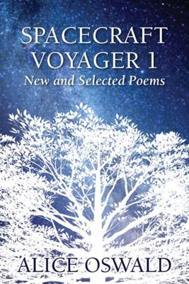 Spacecraft Voyager 1: New and Selected Poems - Oswald, Alice
